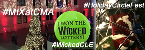 Mixing it Up on a Wicked Holiday Weekend! #MIXatCMA - #HolidayCircleFest - #WickedCLE