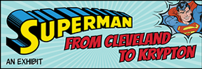 "The Final Day of Cleveland Public Library's ""Superman: From Cleveland to Krypton"""