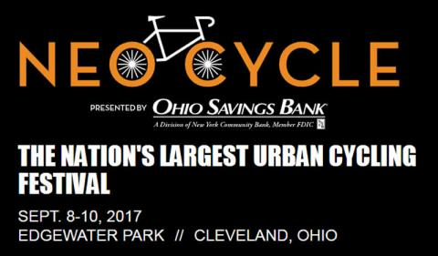 Cleveland -- Home Of The Nation's Largest Urban Cycling Festival! NEOCycle 2017!