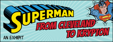 "Cleveland Public Library's ""Superman: From Cleveland to Krypton"""